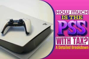 How Much Is The PS5 With Tax.
