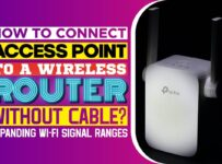 How To Connect Access Point To A Wireless Router Without Cable