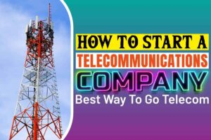 How To Start A Telecommunications Company