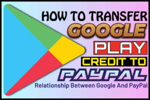 How To Transfer Google Play Credit To PayPal