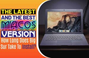 The Latest And The Best macOS Version
