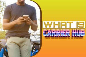 What is carrier hub